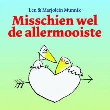 Marjolein  Munnik, Len  Munnik Misschien wel de allermooiste