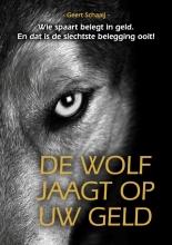 Geert Schaaij , De wolf jaagt op uw geld