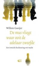 Willem  Gooijer De mus vliegt waar ooit de adelaar zweefde