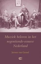 Jeroen van Gessel , Muziek beleven in het negentiende-eeuwse Nederland