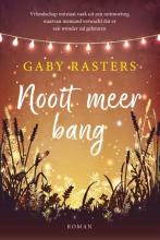 Gaby Rasters , Nooit meer bang