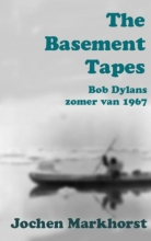 Jochen  Markhorst The Basement Tapes