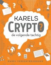Karel Vereertbrugghen , Karels Crypto: de volgende tachtig