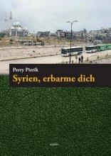Perry Pierik , Syrien, erbarme dich