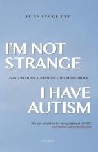 Ellen van Gelder I`m Not Strange, I Have Autism