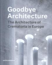 Vincent  Valentijn, Kim  Verhoeven Goodbye Architecture