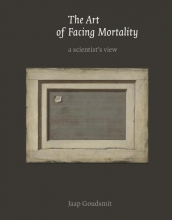 Jaap  Goudsmit The art of facing mortality
