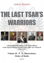 Andris J. Kursietis , The last Tsar' warriors Volume II: P – Z; Illustrations; Order of battle