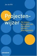 Jan de Wit Projectenwijzer - De negen principes van succesvol projectmanagement