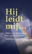 Tineke Kamminga , Hij leidt mij...