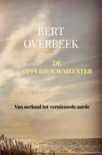 Bert Overbeek , De Opperbouwmeester