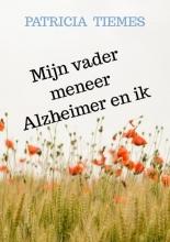 Patricia Tiemes , Mijn vader meneer Alzheimer en ik