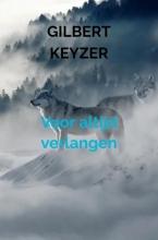 Gilbert Keyzer , Voor altijd verlangen