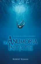 Robert Bijman , De Anumoria initiatie