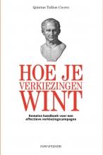 Quintus Tullius  Cicero Hoe je een verkiezing wint. Romeins handboek voor een effectieve verkiezingscampagne