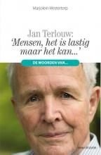 Marjolein Westerterp , 'Mensen, het is lastig maar het kan…'