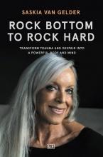Saskia Van Gelder , Rock bottom to rock hard