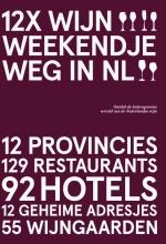 Peetra van der Knaap , 12x Wijn Weekendje Weg in NL