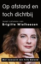 Brigitte Wielheesen , Op afstand en toch dichtbij