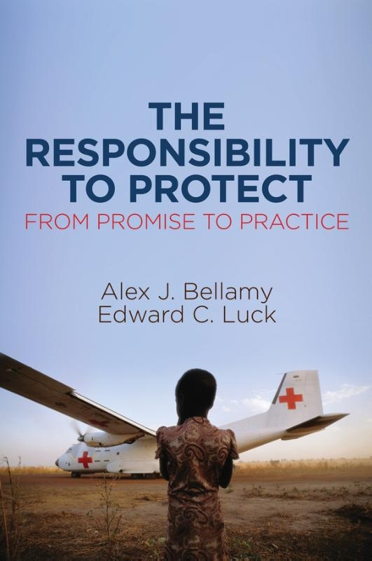 Alex J. Bellamy,   Edward C. Luck,The Responsibility to Protect