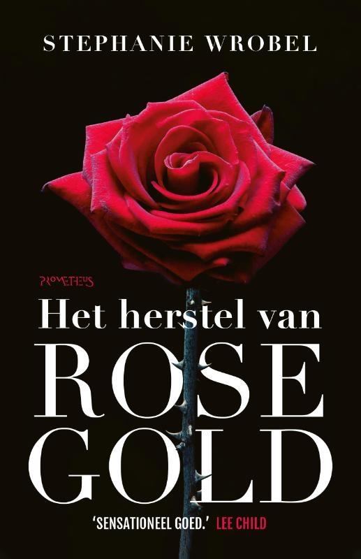 Stephanie Wrobel,Het herstel van Rose Gold