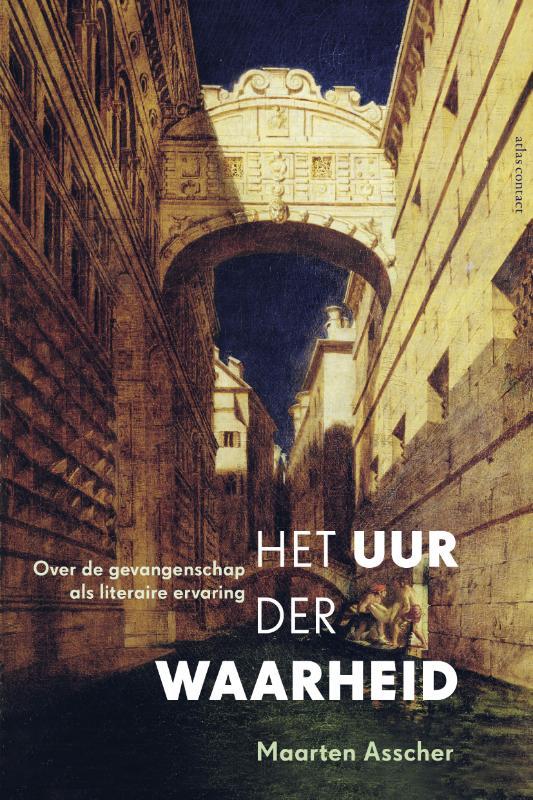 Maarten Asscher,Het uur der waarheid