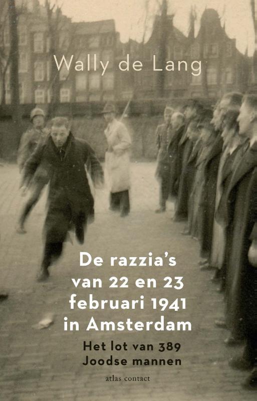 Wally de Lang,De razzia`s van 22 en 23 februari 1941 in Amsterdam