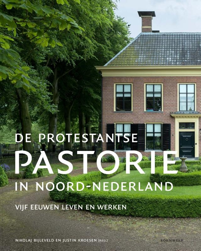 Nikolaj Bijleveld,De protestantse pastorie in Noord-Nederland