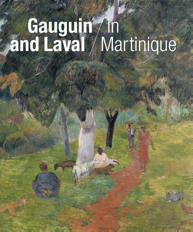 Maite van Dijk, Joost van der Hoeven,Gauguin and Laval in Martinique