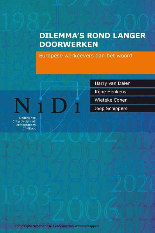 Harry van Dalen, Kene Henkens, Wieteke Conen, Joop Schippers,Dilemma s rond langer doorwerken