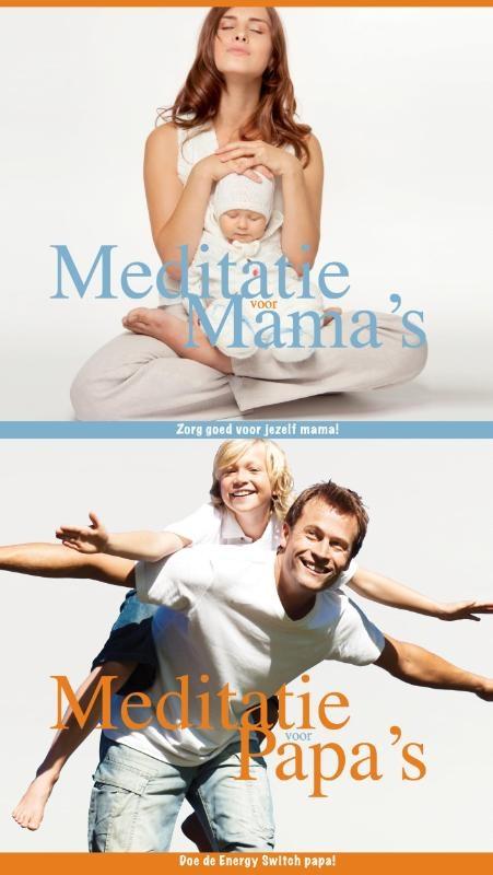 Sylvia van Zoeren,Meditaties voor papa`s en mama`s