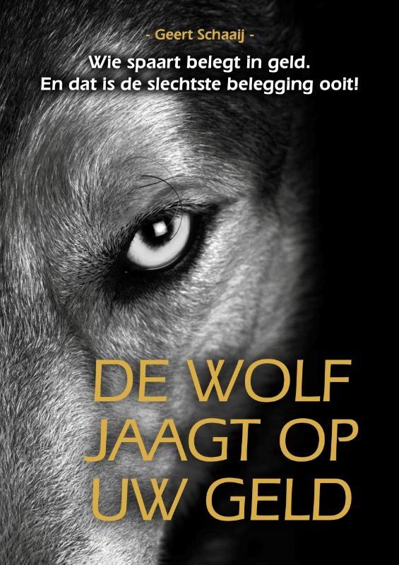 Geert Schaaij,De wolf jaagt op uw geld