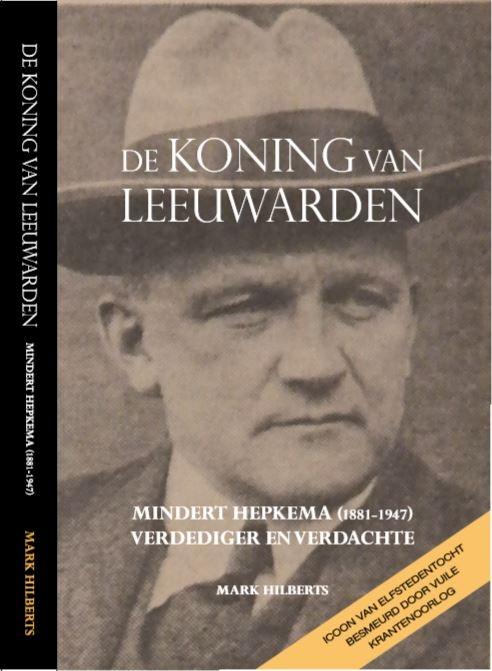 Mark Hilberts,De koning van Leeuwarden