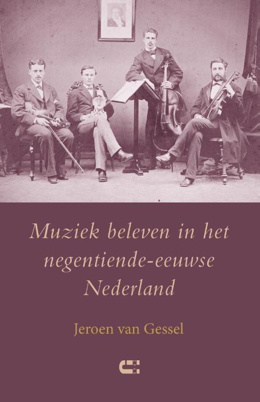Jeroen van Gessel,Muziek beleven in het negentiende-eeuwse Nederland