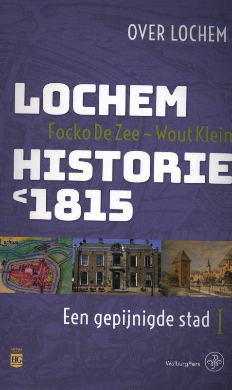 Focko de Zee, Wout Klein,Lochem – Historie < 1815