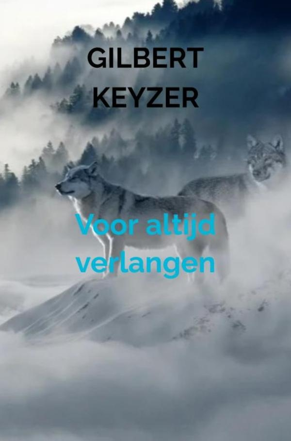 Gilbert Keyzer,Voor altijd verlangen
