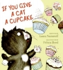 Numeroff, Laura Joffe,If You Give a Cat a Cupcake