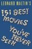 Leonard Maltin,Leonard Maltin's 151 Best Movies You've Never Seen