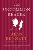 Bennett, Alan,The Uncommon Reader