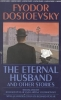 Dostoyevsky, Fyodor,The Eternal Husband and Other Stories
