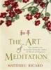 Ricard, Matthieu,The Art of Meditation