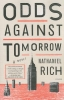 Rich, Nathaniel,Odds Against Tomorrow