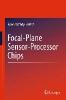 ,Focal-Plane Sensor-Processor Chips