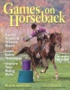 Bennett-Talbot, Betty,   Bennett, Steven,Games on Horseback