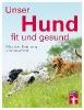 Brodmann, Thomas,Unser Hund - fit und gesund