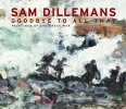 Sam  Dillemans,Goodbye to all that