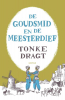 <b>Tonke  Dragt</b>,De goudsmid en de meesterdief