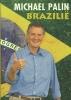 Michael Palin,Brazilie