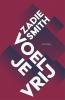 <b>Zadie  Smith</b>,Voel je vrij
