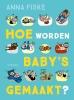 Anna Fiske,Hoe worden baby`s gemaakt?